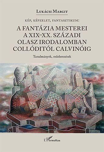A fantázia mesterei a XIX-XX. századi olasz irodalomban Collóditól Calvinóig