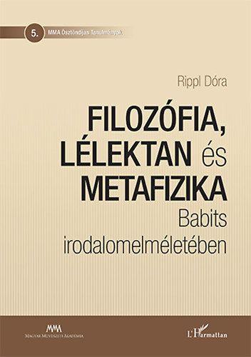 Filozófia, lélektan és metafizika Babits irodalomelméletében - Rippl Dóra pdf epub