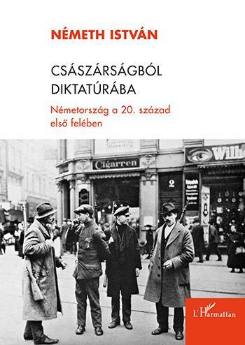 Császárságból diktatúrába – Németország a 20. század első felében