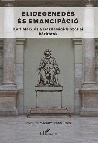 Elidegenedés és emancipáció - Marosán Bence Péter pdf epub