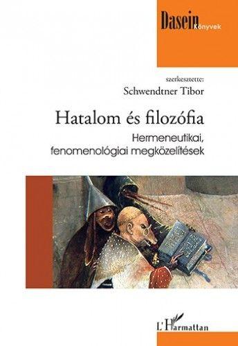Hatalom és filozófia - Hermeneutikai, fenomenológiai megközelítések