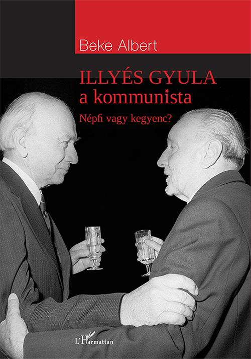 Illyés Gyula a kommunista - Népfi vagy kegyenc?
