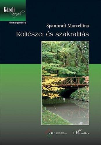Költészet és szakralitás - Spannraft Marcellina pdf epub