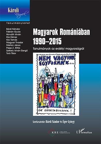 Magyarok Romániában 1990–2015 – Tanulmányok az erdélyi magyarságról
