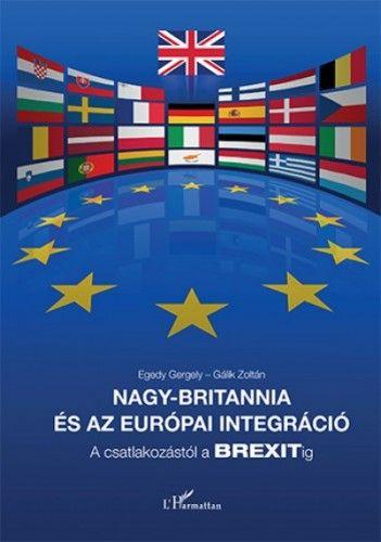 Nagy-Britannia és az európai integráció - Egedy Gergely |
