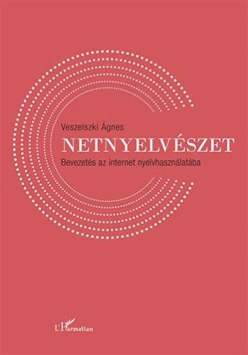 Netnyelvészet - Bevezetés az internet nyelvhasználatába - Veszelszki Ágnes pdf epub