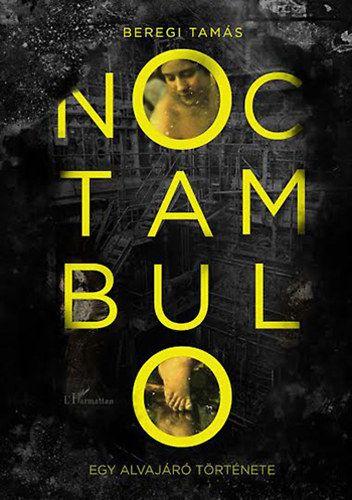 Noctambulo - Egy alvajáró története - 2. javított kiadás - Beregi Tamás pdf epub