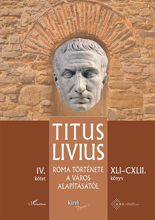 Róma története a Város alapításától (XLI–CXLII. könyv) – IV. kötet
