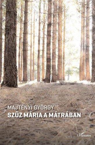 Szűz Mária a Mátrában - Majtényi György pdf epub