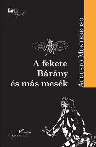 A fekete Bárány és más mesék - Monterroso Augusto pdf epub
