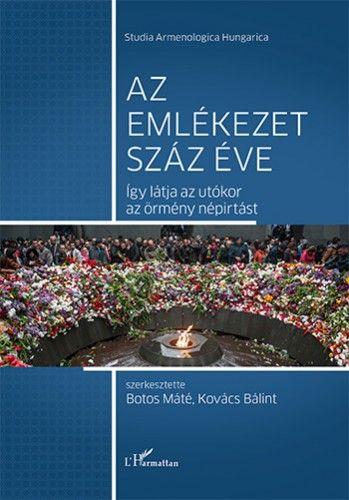 Az emlékezet száz éve – Így látja az utókor az örmény népirtást -  pdf epub