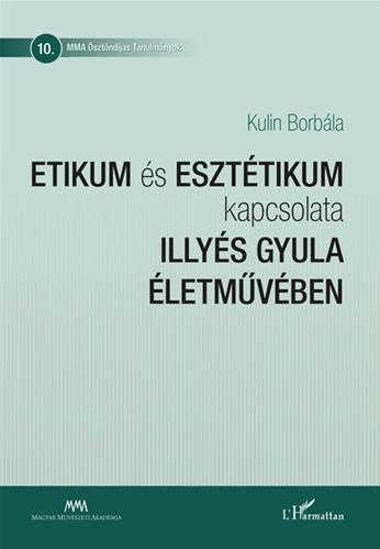 Etikum és esztétikum kapcsolata Illyés Gyula életművében