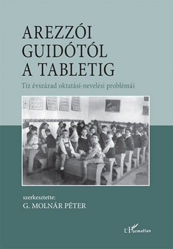 Arezzói Guidótól a tabletig – Tíz évszázad oktatási-nevelési problémái -  pdf epub