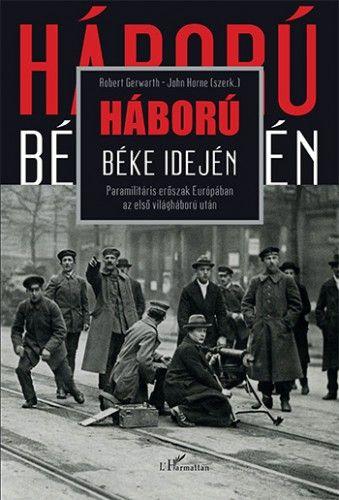Háború béke idején – Paramilitáris erőszak Európában az első világháború után -  pdf epub
