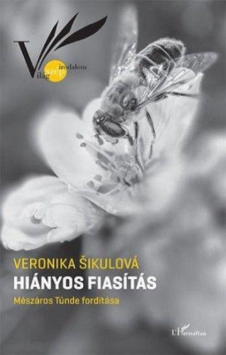 Hiányos fiasítás - Veronika Šikulová pdf epub