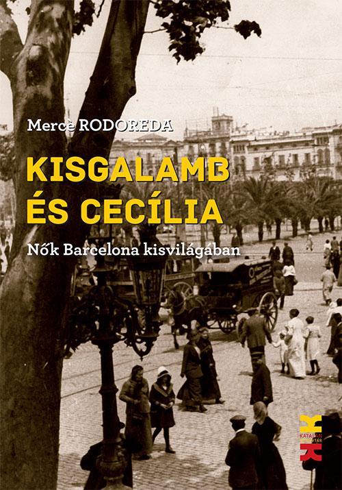Kisgalamb és Cecília - Mercé Rodoreda pdf epub