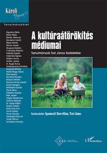 A kultúraátörökítés médiumai – Tanulmányok Tari János tiszteletére