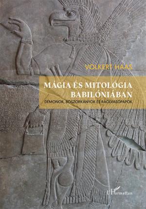 Mágia és mitológia Babilóniában - Volkert Haas pdf epub