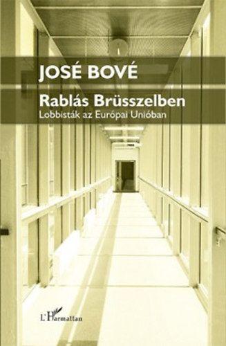 Rablás Brüsszelben - Lobbisták az Európai Unióban
