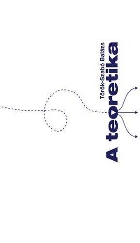 A teoretika - Török-Szabó Balázs pdf epub