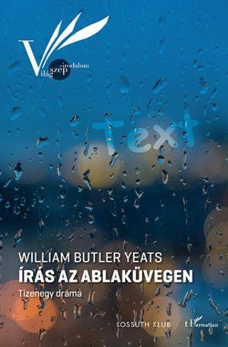 Írás az ablaküvegen – Tizenegy dráma - William Butler Yeats pdf epub