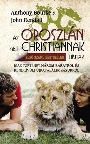 Az oroszlán akit Christiannak hívtak