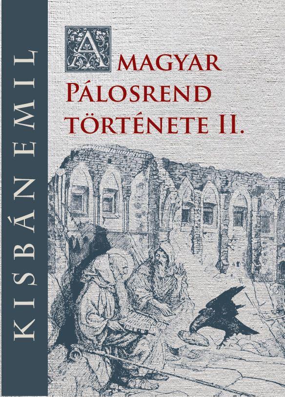 A magyar Pálosrend  története II.