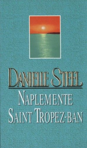 Naplemente Saint Tropez-ban - Danielle Steel |