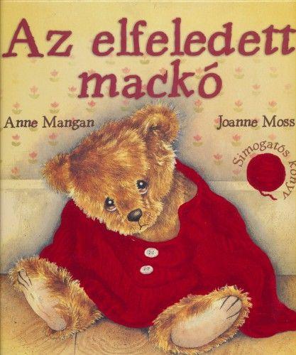 Az elfeledett mackó - Simogatós könyv