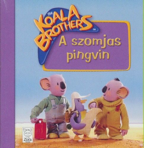 Koala Brothers - A szomjas pingvin -  pdf epub