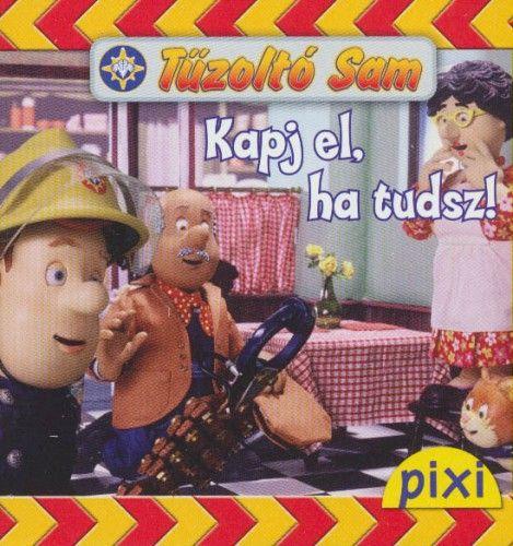 Tűzoltó Sam - Kapj el, ha tudsz!