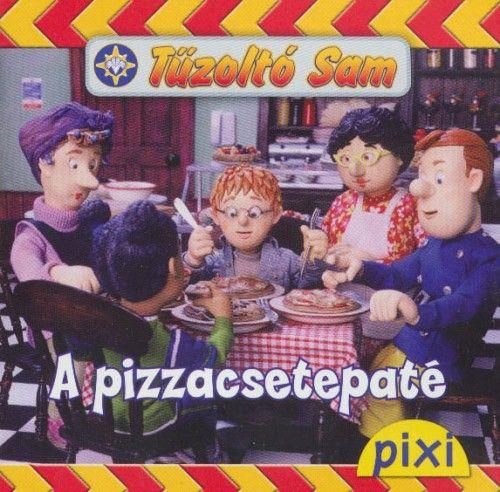 Tűzoltó Sam - A pizzacsetepaté
