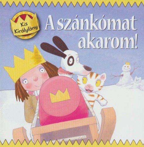 Kis királylány - A szánkómat akarom!