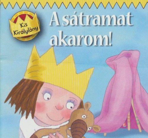 Kis királylány - A sátramat akarom -  pdf epub