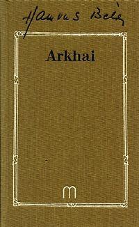 Arkhai és más esszék (1934-1948)