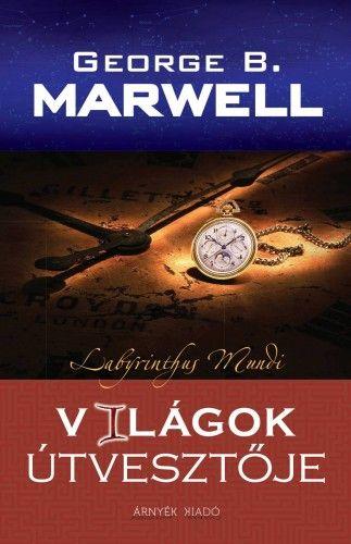 Világok útvesztője - George B. Marwell pdf epub