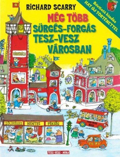 Még több sürgés-forgás Tesz-Vesz városban - Richard Scarry pdf epub