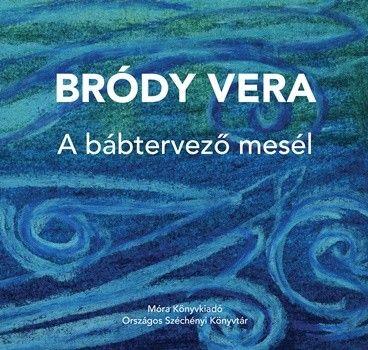 A bábtervező mesél - Bródy Vera pdf epub