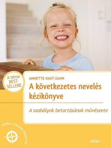A következetes nevelés kézikönyve - Annette Kast-Zahn pdf epub