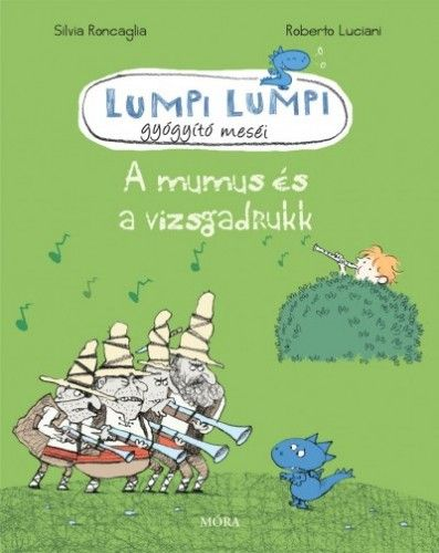 A mumus és a vizsgadrukk - Roberto Luciani pdf epub