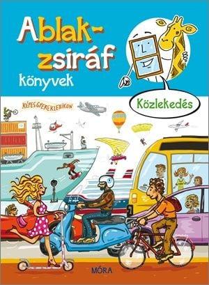 Ablak-zsiráf könyvek - Közlekedés - Hegedűs Márton pdf epub