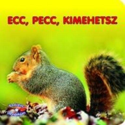 Ecc-pecc, kimehetsz - Kedvenc mondókáim