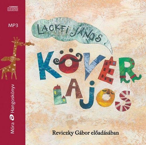 Kövér Lajos - Hangoskönyv - Lackfi János pdf epub