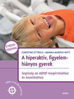 A hiperaktív, figyelemhiányos gyerek - Cristine Ettrich pdf epub