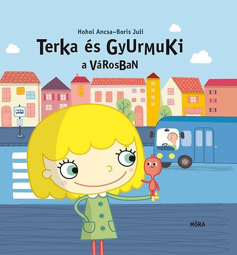 Terka és Gyurmuki a városban - Hohol Ancsa pdf epub