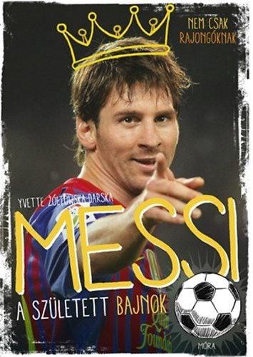 Messi - A született bajnok - Yvette Żółtowska-Darska pdf epub