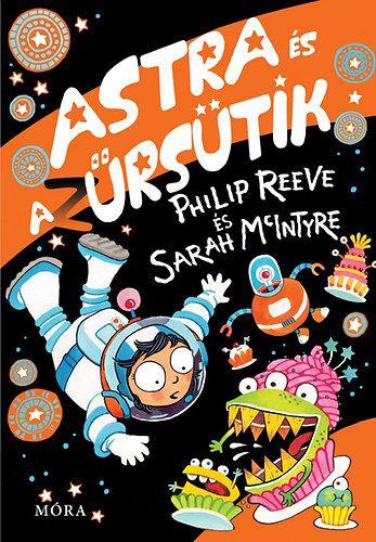 Astra és az Űrsütik - Philip Reeve |