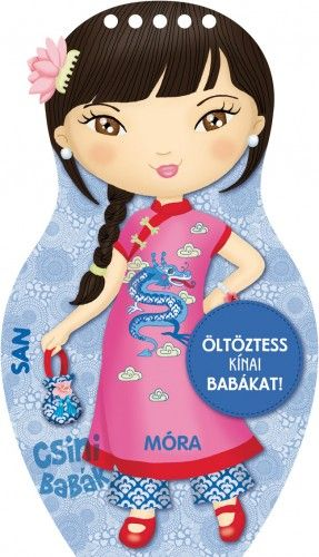 Öltöztess kínai babákat! - San - Móra könyvkiadó |