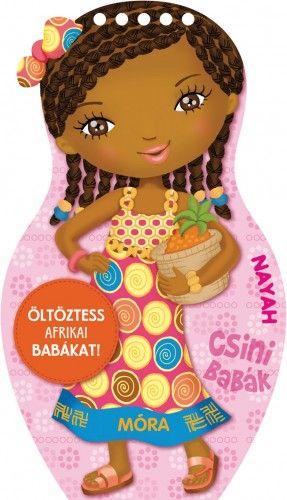 Öltöztess afrikai babákat! - Nayah - Móra könyvkiadó |