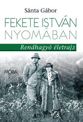 Fekete István nyomában - Sánta Gábor pdf epub